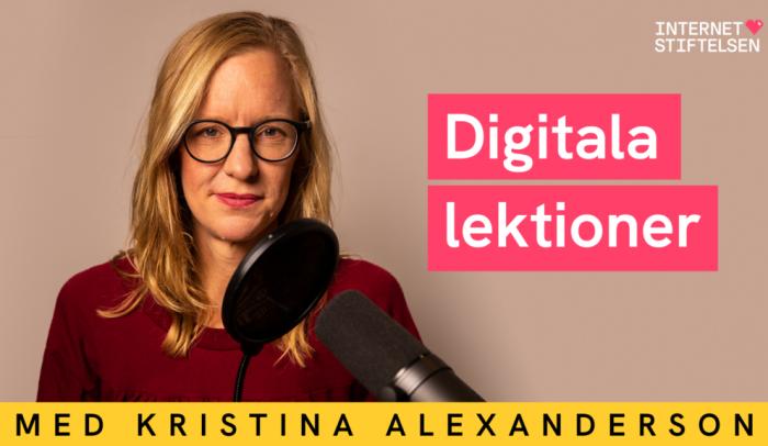Kristina Alexanderson i Internetstiftelsens podd Digitala lektioner